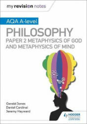 My Revision Notes: AQA A-level Philosophy Paper 2 Metaphysics of God and Metaphysics of mind (ISBN: 9781510452008)