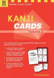 Kanji Cards Kit Volume 3 - Alexander Kask (ISBN: 9780804851756)