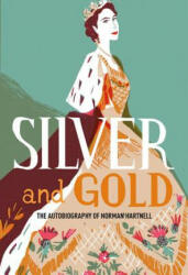Silver and Gold - Norman Hartnell (ISBN: 9781851779666)