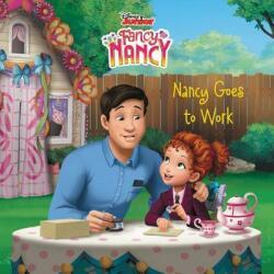 Disney Junior Fancy Nancy: Nancy Goes to Work (ISBN: 9780062843821)