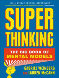 Super Thinking: The Big Book of Mental Models (ISBN: 9780525533580)