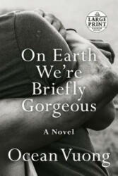 On Earth We're Briefly Gorgeous (ISBN: 9780593104293)
