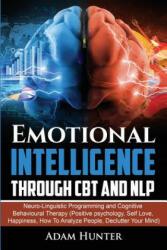 Emotional Intelligence Through CBT and NLP - Adam Hunter (ISBN: 9780648540755)