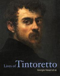 Lives of Tintoretto (ISBN: 9781606066003)