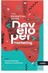 Developer Marketing: The Essential Guide (ISBN: 9781717742223)