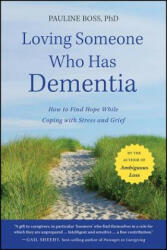 Loving Someone Who Has Dementia: How to Find Hope While Coping with Stress and Grief (2011)