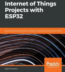 Internet of Things Projects with Esp32 (ISBN: 9781789956870)