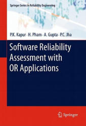 Software Reliability Assessment with OR Applications - P. K. Kapur, Hoang Pham, A. Gupta (2011)