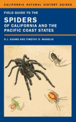 Field Guide to the Spiders of California and the Pacific Coa - Adams (ISBN: 9780520276611)