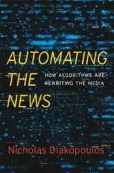 Automating the News - Nicholas Diakopoulos (ISBN: 9780674976986)