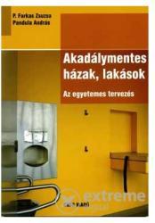 P. Farkas Zsuzsa; Pandula András - Akadálymentes házak, lakások - Az egyetemes tervezés (ISBN: 2016700001320)