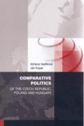 Comparative politics of the Czech Republic, Poland and Hungary - Adriana Vasiľková, Ján Koper (ISBN: 9788074311253)