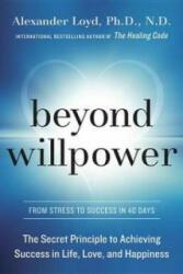 BEYOND WILLPOWER - ALEXANDER LOYD (ISBN: 9781101902813)