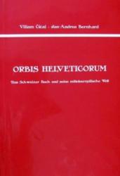 Orbis Helveticorum - Bernhard Jan-Andrea (ISBN: 9788097064822)