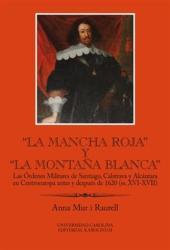 """""""La Mancha Roja"""" y """"la Montaňa Blanca"""" Las Órdenes Militares de Santiago - Anna Mur-i-Raurell (ISBN: 9788024634722)"""