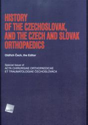History of the Czechoslovak, and the Czech and Slovak Orthopaedics - Oldřich Čech (ISBN: 9788074920554)
