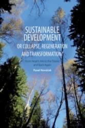Sustainable Develepment or Collapse, Regeneration and Transformation? - Pavel Nováček (ISBN: 9788024444864)
