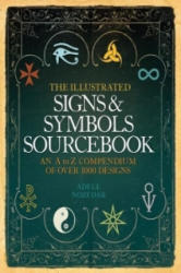 Illustrated Signs and Symbols Sourcebook - Adele Nozedar (ISBN: 9780007951314)