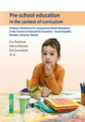 Pre-school education in the context of curriculum - Eva Šmelová, Alena Petrová, Eva Souralová, collegium (ISBN: 9788024433707)