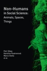 Non-humans in Social Science - Petr Gibas (2012)