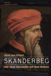 Skanderbeg - Oliver J. Schmitt (2009)