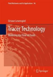 Tracer Technology - Modeling the Flow of Fluids (2011)