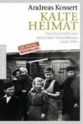 Kalte Heimat - Andreas Kossert (2009)