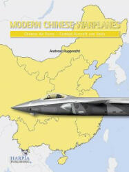Modern Chinese Warplanes: Chinese Air Force - Aircraft and Units - Andreas Rupprecht (ISBN: 9780997309263)