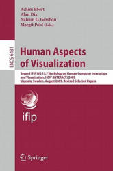 Human Aspects of Visualization - Second IFIP WG 13.7 Workshop on Human-Computer Interaction and Visualization, HCIV (2011)