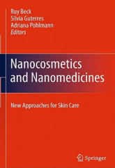 Nanocosmetics and Nanomedicines - Ruy Beck, Silvia Guterres, Adriana Pohlmann (2011)