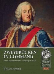 ZweybruCken in Command - The Reichsarmee in the Campaign of 1758 (ISBN: 9781911628552)