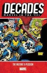 Decades: Marvel In The 90s - The Mutant X-plosion - Alan Davis, Larry Hama, Peter David (ISBN: 9781302917722)