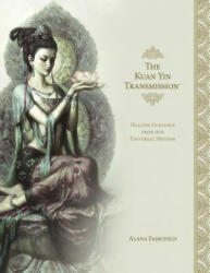 The Kuan Yin Transmission Book: Healing Guidance from Our Universal Mother (ISBN: 9780738762944)