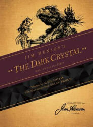 Jim Henson's the Dark Crystal Novelization - A. C. H. Smith, Jim Henson, Brian Froud (ISBN: 9781684153763)