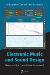 Electronic Music and Sound Design - Theory and Practice with Max 8 - Volume 1 (ISBN: 9788899212100)