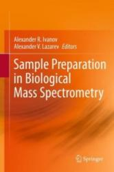 Sample Preparation in Biological Mass Spectrometry (2011)