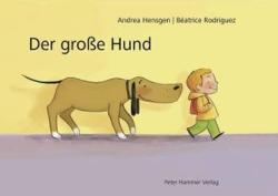 Der große Hund - Andrea Hensgen, Béatrice Rodriguez (2011)
