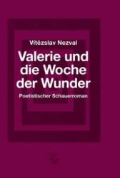 Valerie und die Woche der Wunder - Vítezslav Nezval, Karla Cikánová, Ondrej Cikán (ISBN: 9783903124066)