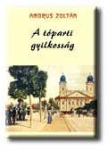 AMBRUS ZOLTÁN - A TÓPARTI GYILKOSSÁG (2006)