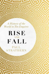 Rise and Fall - Paul Strathern (ISBN: 9781473698635)