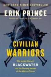 Civilian Warriors - Erik Prince (2014)