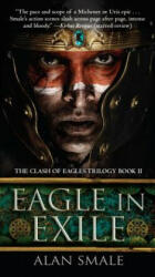 Eagle in Exile: The Clash of Eagles Trilogy Book II - Alan Smale (ISBN: 9781101885314)