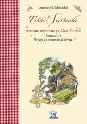 Tilda Șoricela. Aventuri minunate pe Aleea Florilor. Partea II: Primăvara și Vara (ISBN: 9786066839372)