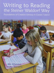 Writing to Reading the Steiner Waldorf Way - Abi Allanson (ISBN: 9781907359880)