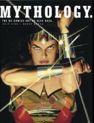 Mythology: The DC Comics Art of Alex Ross (ISBN: 9781789090727)