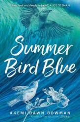 Summer Bird Blue - AKEMI DAWN BOWMAN (ISBN: 9781785302275)