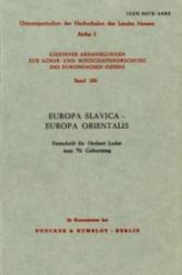 Europa Slavica - Europa Orientalis. - Klaus-Detlev Grothusen, Klaus Zernack (1980)