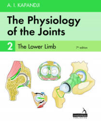 The Physiology of the Joints - Volume 2 - The Lower Limb (ISBN: 9781912085606)