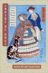 Empire of Dogs - Aaron Skabelund (ISBN: 9781501735882)