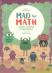 Mad For Math: Become a Monster at Mathematics, Paperback (ISBN: 9788854413733)